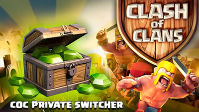 Скачать программу CoC Private Switcher на андроид для взлома Клэш оф Кланс